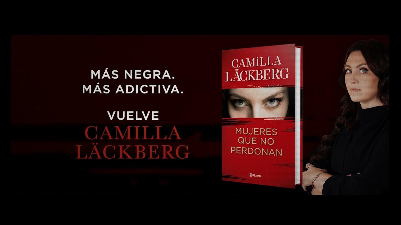Mujeres que no perdonan - Camilla Läckberg | Planeta de Libros