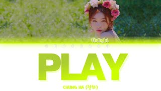 ChungHa PLAY Lyrics (청하 플레이 가사) | Color Coded | Han/Rom/Eng sub