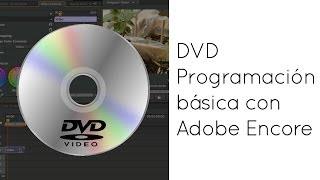 Como hacer un DVD con Encore y Premiere