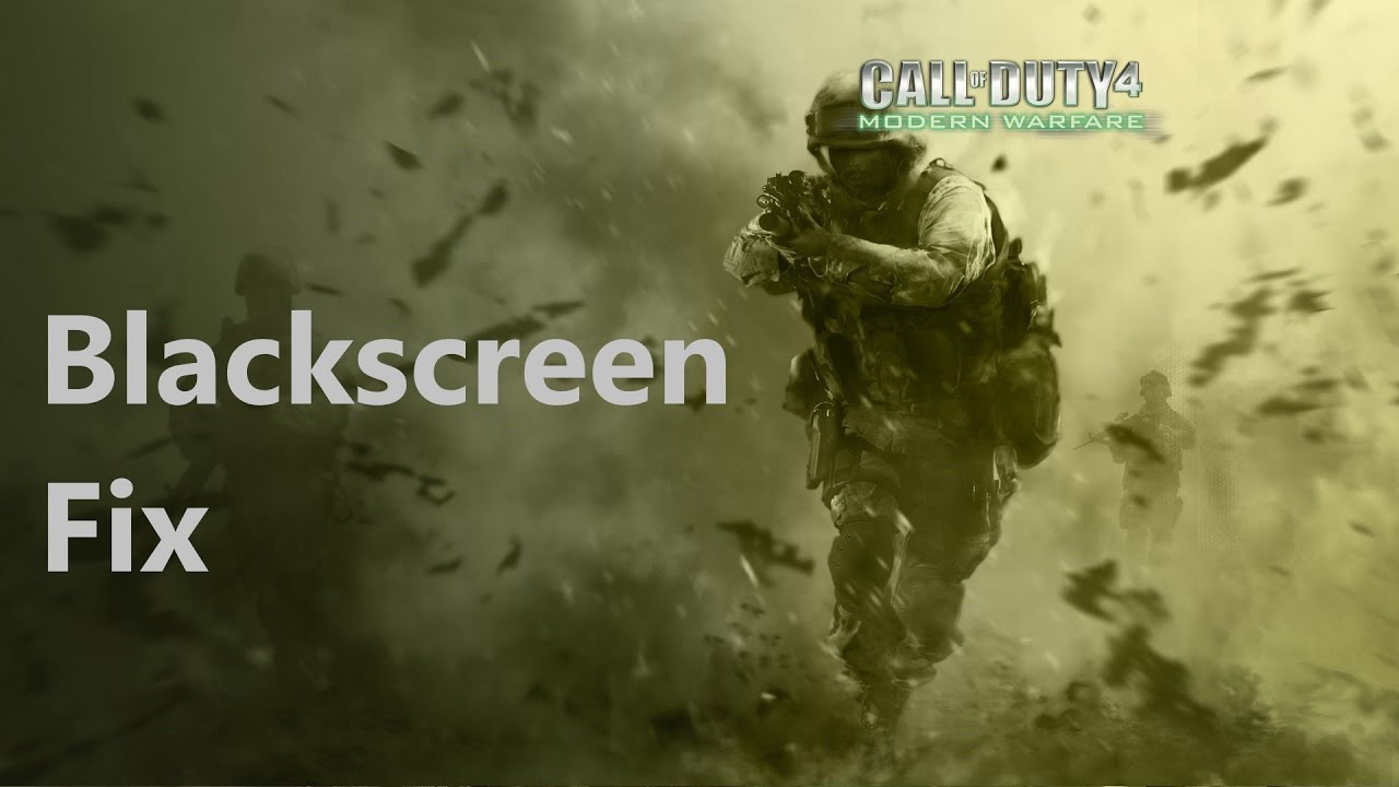 How to fix black screen problem for Call of Duty 4 Modern Warfare (Multiplayer startup)
