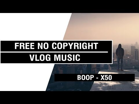 Boop - x50   [ Non Copyrighted Vlog Music ] ⚡🎧🔥