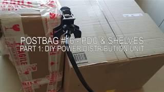 Part 1: DIY Power Distribution Unit - Postbag #16 PDU & Shelves 11th Nov 2017