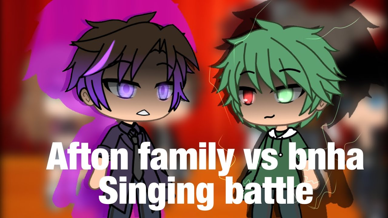 Afton family vs bnha singing battle