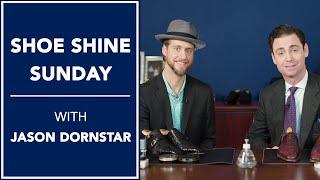 Shoe Shine Sunday With Jason Dornstar | Kirby Allison Hanger Project
