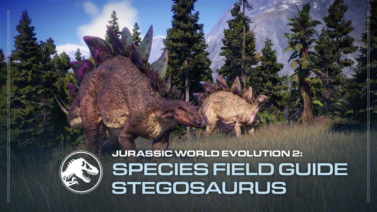 Species Field Guide | Stegosaurus | Jurassic World Evolution 2