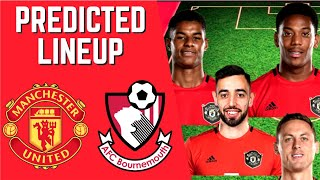 PREDICTED LINEUP - MANCHESTER UNITED VS AFC BOURNEMOUTH - PREMIER LEAGUE 2019/20!
