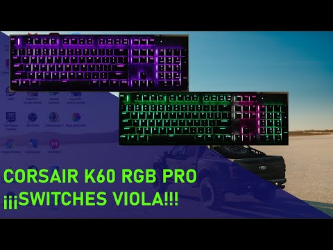 Corsair k60 RGB PRO teclado mecánico accesible con nuevos switches