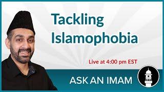 Tackling Islamophobia | Ask an Imam