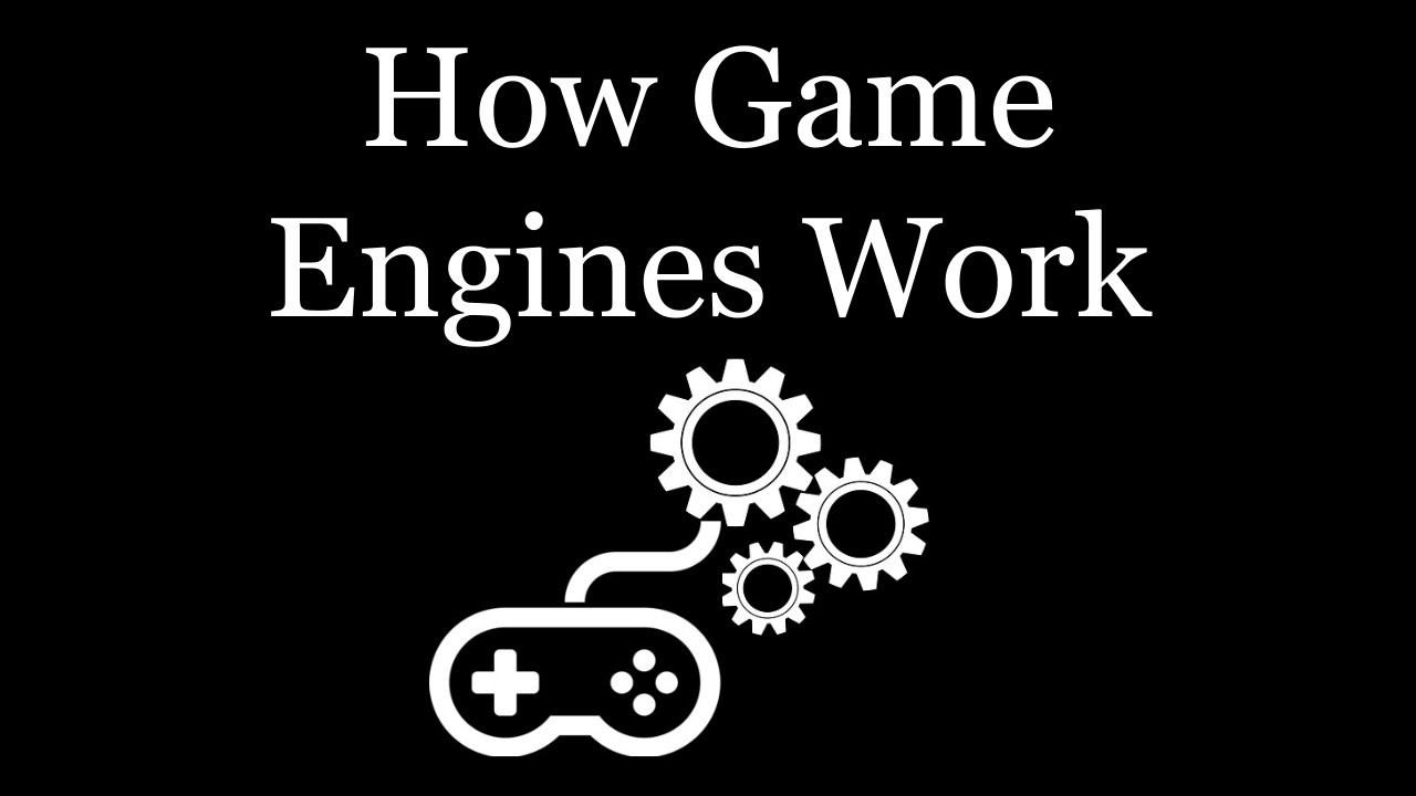 How Game Engines Work!