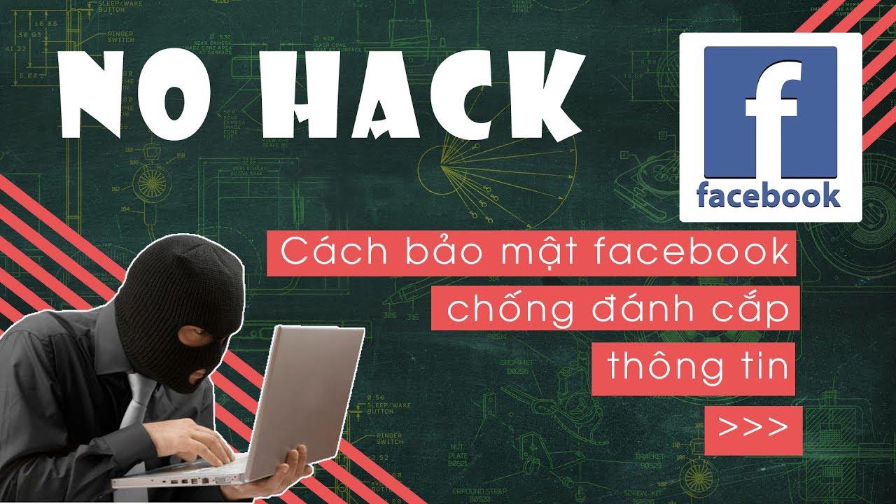 Mẹo bảo mật tài khoản facebook tốt nhất, 100% không bị hack