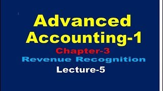 Advanced Accounting-1// Revenue Recognition// Advanced Accounting-1 Chapter-3 //Lecture-5