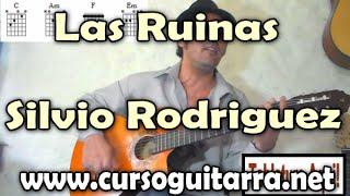 Como tocar Las Ruinas Silvio Rodriguez