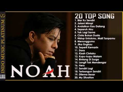 NOAH BEST    Pilihan Lagu Terbaik & Terbaru 2018
