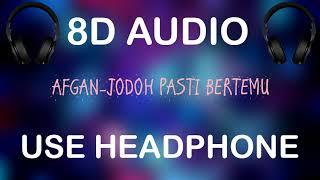 8D AUDIO afgan- jodoh pasti bertemu USE HEADPHONE