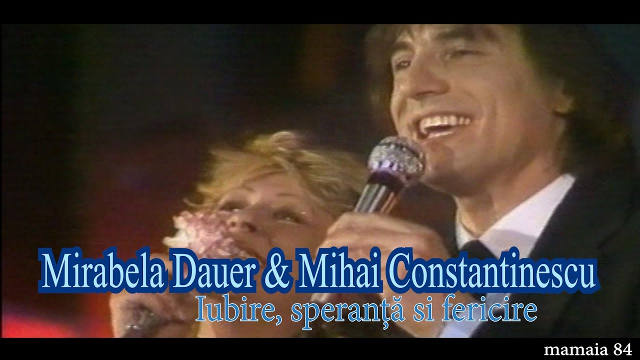 Mirabela Dauer&Mihai Constantinescu - Iubire, speranta si fericire (mamaia84)
