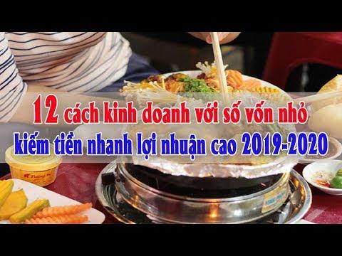 12 cách kinh doanh với số vốn nhỏ kiếm tiền nhanh lợi nhuận cao 2019-2020   Tài chính kinh doanh