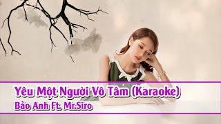 [ Karaoke HD ] Yêu Một Người Vô Tâm - Bảo Anh Full Beat ✔
