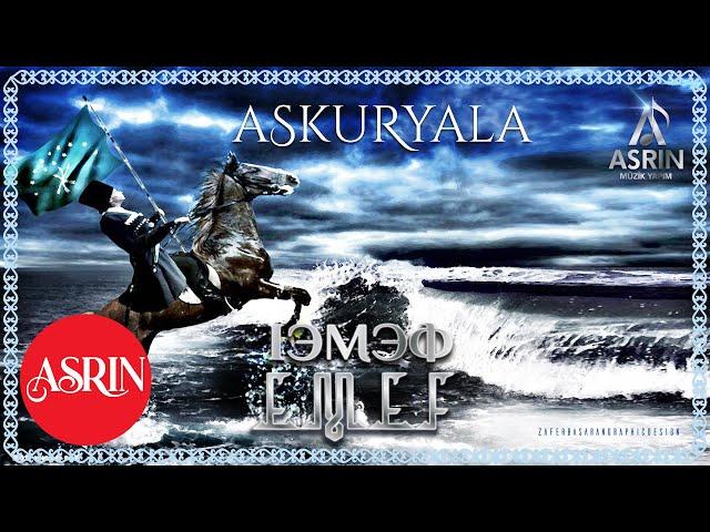 Çerkes Müzikleri-Emef-Askuryala-аскоряла