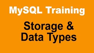mysql tutorial for beginners part 10 storage and data types used in a mysql database