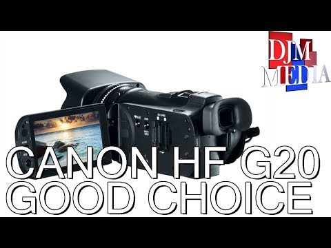 Is the Canon HF G20 WORTH IT in 2018?
