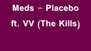 Meds - Placebo feat. Alison Mosshart (The Kills)