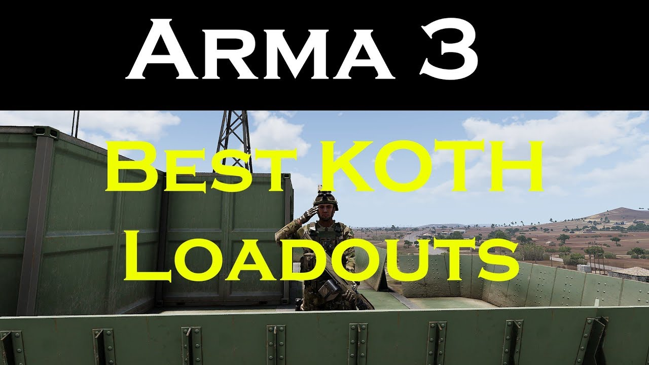 Best Loadouts For KOTH :: Arma 3