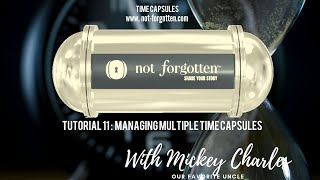 Notforgotten® Tutorial 11 : Managing Multiple Capsules