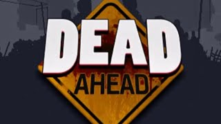 Dead Ahead™ Walkthrough [IOS]