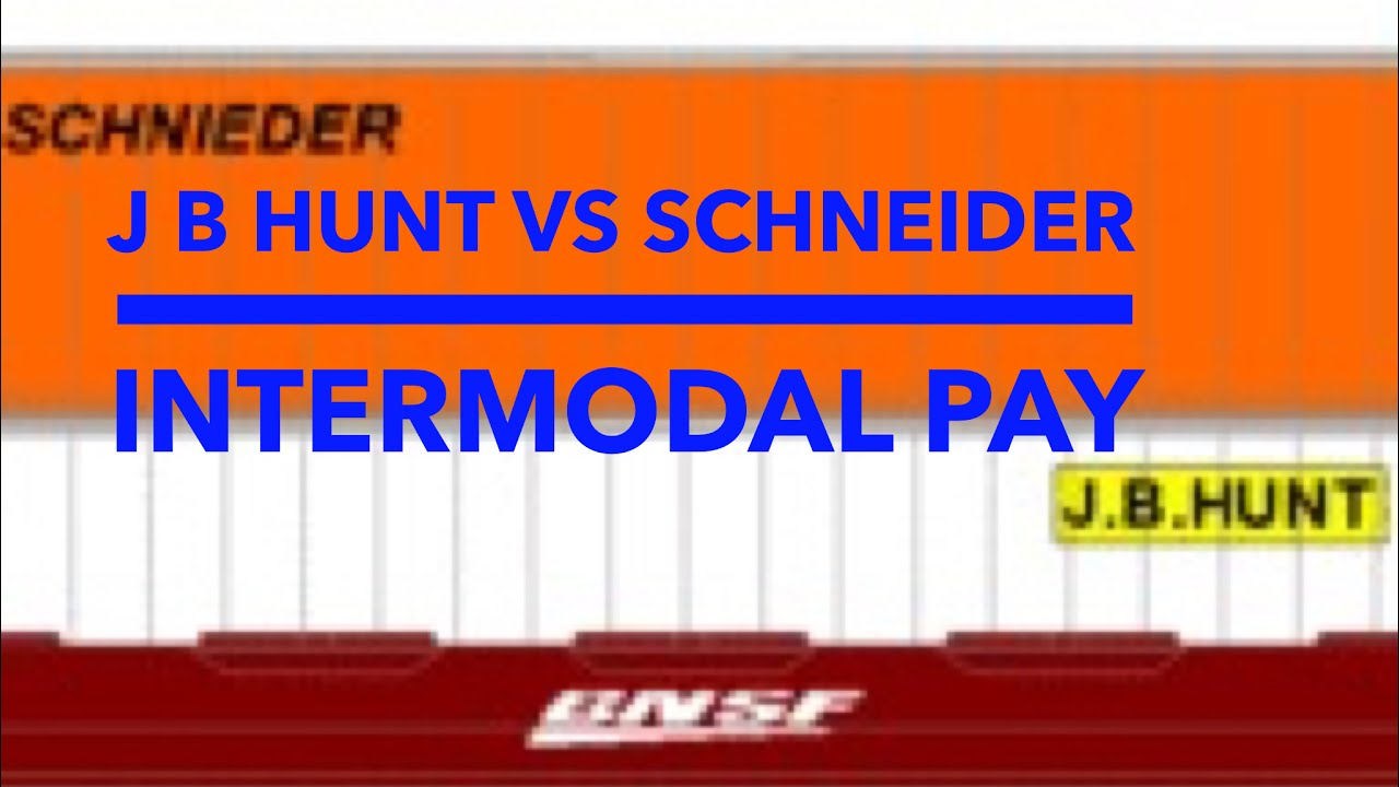 j b hunt vs schneider local intermodal pay