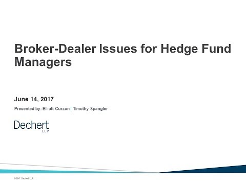 Hedge Funds Nuts and Bolts: Broker-Dealer Issues for Fund Managers