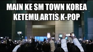 KETEMU ARTIS K-POP DI SM TOWN KOREA