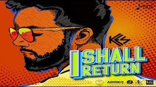 "Kes - I Shall Return ""2018 Soca"" (Official Audio)"