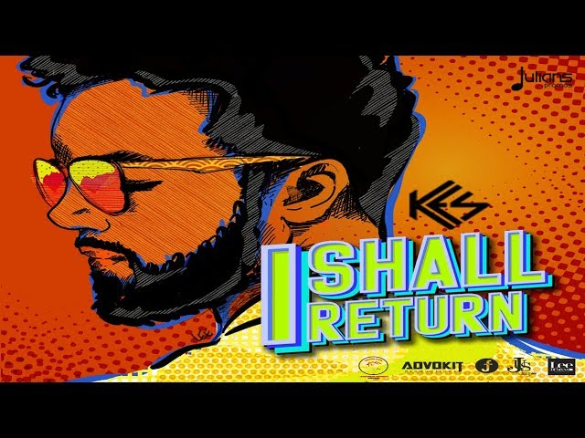 kes-i-shall-return-2018-soca-official-audio-julianspromostv-2018-music