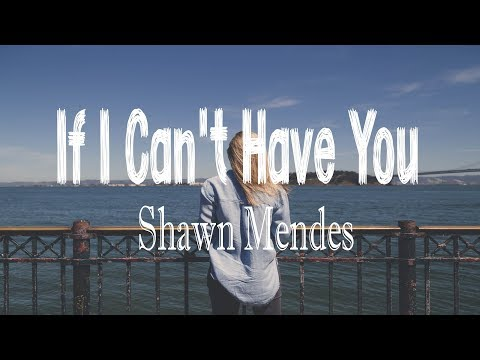 Shawn Mendes - If I Can&39;t Have You