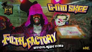 G-Mo Skee - Filth Factory *Official Video*
