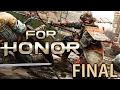 FOR HONOR - FINAL ÉPICO!!!!!!!!! [ PC - Playthrough ]