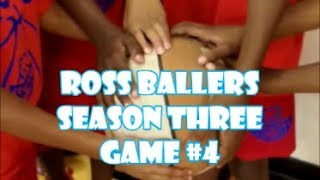 ROSS Ballers Season 3 Game Four(sport)- A Bird Waffle Film