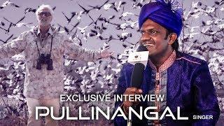 Pullinangal - Singer Bamba Bakya   Experience Interview - Version 2.0   Arr   Te
