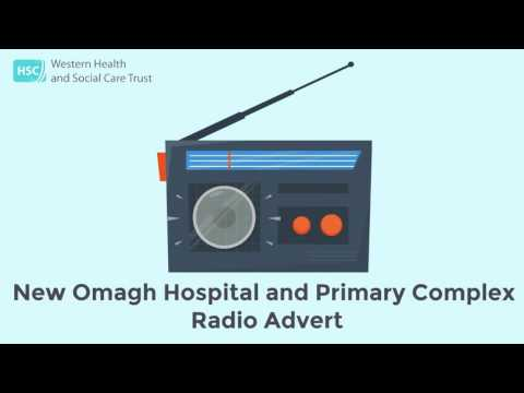 Omagh Hospital and Primary Care Complex Radio Advert