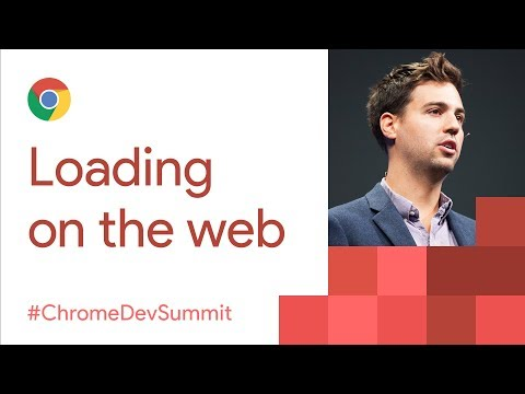 The Future of Loading on the Web (Chrome Dev Summit 2017)