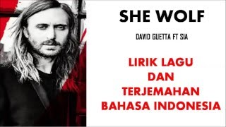 Baixar SHE WOLF - DAVID GUETTA ft SIA | LIRIK LAGU DAN TERJEMAHAN BAHASA INDONESIA