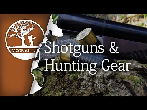 Bushcraft My Shotguns & Hunting Gear