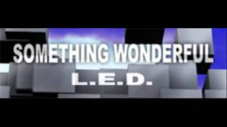 L.E.D. - SOMETHING WONDERFUL (HQ)