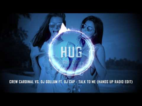 Crew Cardinal vs. DJ Gollum ft. DJ Cap - Talk to Me (Hands Up Radio Edit)