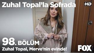 Zuhal Topal, Merve'nin evinde! Zuhal Topal'la Sofrada 98. Bölüm
