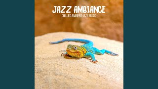 Perfect Jazz For Ambient Moments