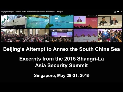 Beijing's Attempt to Annex the South China Sea: Excerpts from the 2015 Shangri-La Dialogue