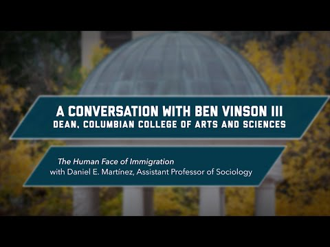 A Conversation with Dean Ben Vinson III, The Human Face of Immigration