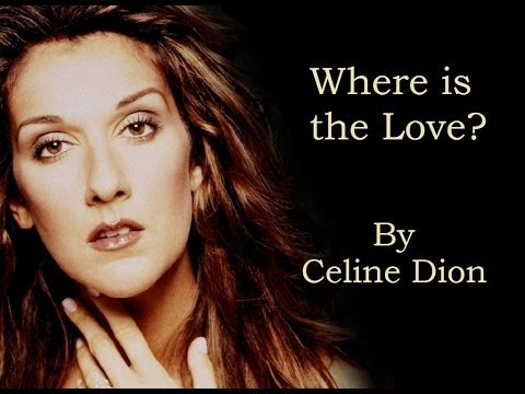 Celine Dion  Where is the Love Audio with Lyrics