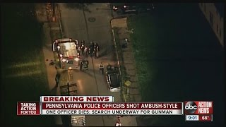 Pennsylvania police officers shot ambush-style, one officer dead